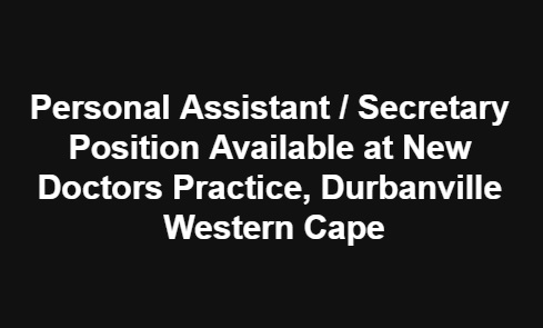 Personal Assistant / Secretary at New Doctors Practice, Durbanville Western Cape